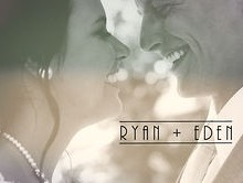 Ryan &amp; Eden